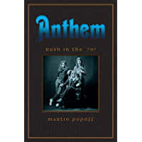 Anthem: Rush in the '70s (Rush Across the Decades Book 1) book cover