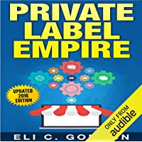 Private Label Empire: Build a Brand, Launch on Amazon FBA