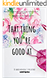 That Thing You're Good At (A Starview Novel Book 1)