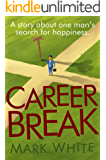 Career Break: A humorous novel about marriage, work and the mid-life crisis.