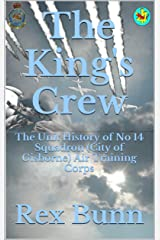 The King's Crew: The Unit History of No. 14 Squadron (City of Gisborne) Air Training Corps Kindle Edition