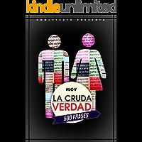 #LCV: 500 Frases de La Cruda Verdad