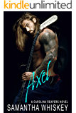 Axel (A Carolina Reapers Novel Book 1)