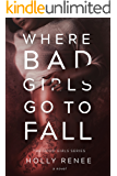 Where Bad Girls Go to Fall (The Good Girls Series Book 2)