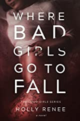 Where Bad Girls Go to Fall (The Good Girls Series Book 2) Kindle Edition