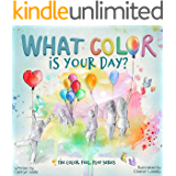 What Color Is Your Day? (The Color, Feel, Play Series Book 1)