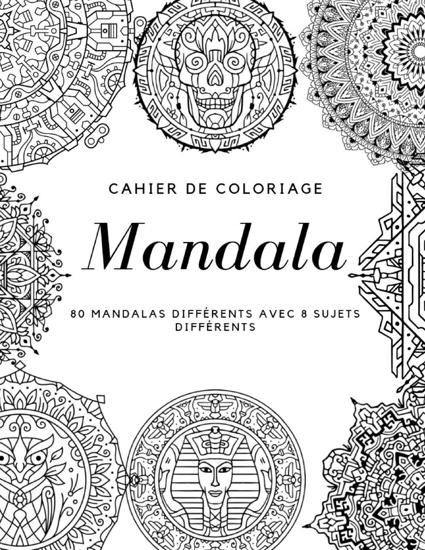 Cahier De Coloriage Mandala 80 Mandalas Differents Avec 8 Sujets
