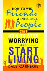 Best Of Dale Carnegie: How To Win Friends And Infuence People & How To Stop Worrying And Start Living (2In1) (English Edition) eBook Kindle