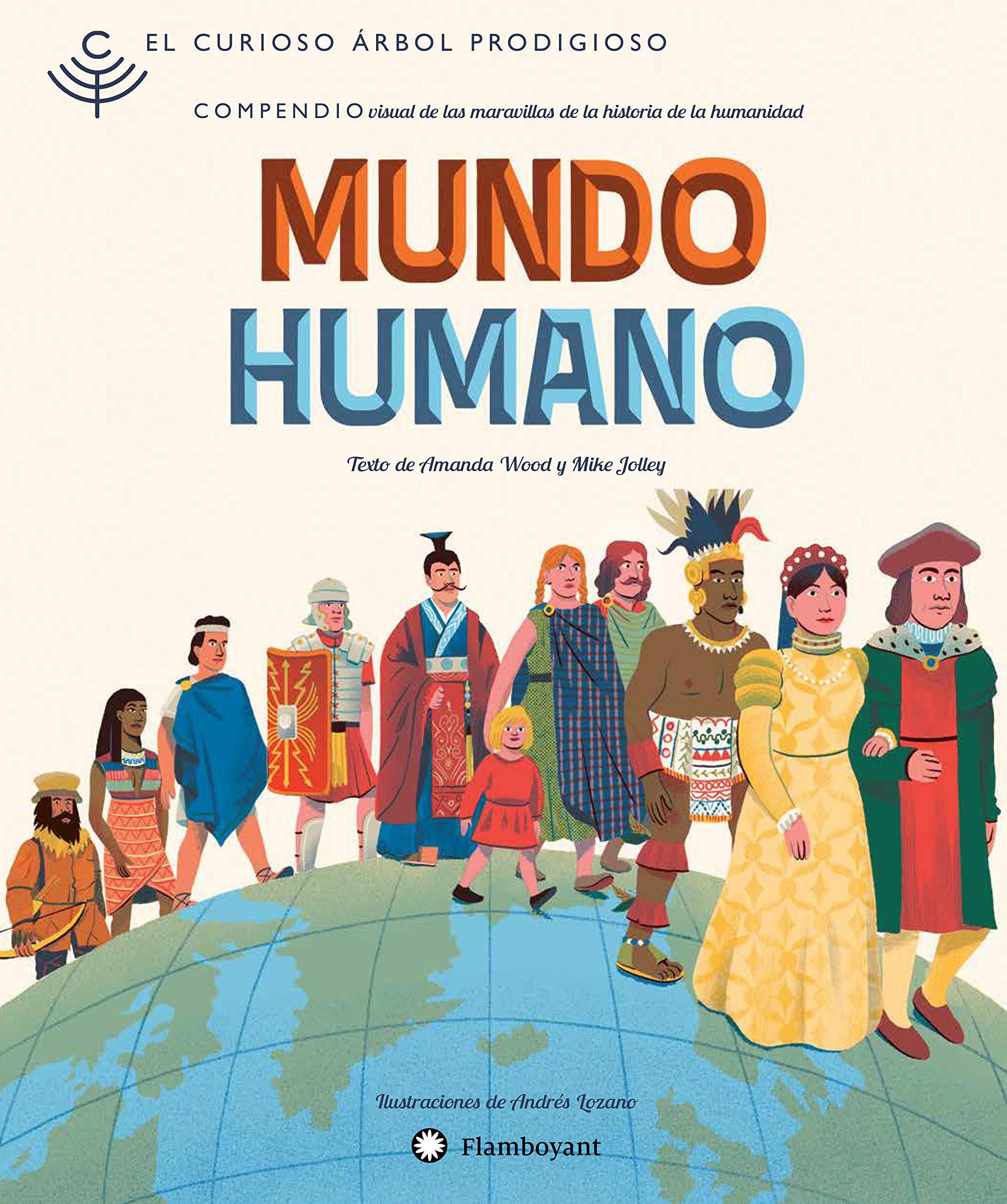 El curioso árbol prodigioso. Mundo humano: 2: Amazon.es: Wood, Amanda, Jolley, Mike, Lozano, Andrés, Morros Serret, Marta, Oliva Luque, Irene: Libros