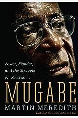 Mugabe: Power, Plunder, and the Struggle for Zimbabwe's Future Kindle Edition