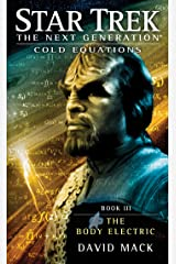 Cold Equations: The Body Electric: Book Three (Star Trek: The Next Generation: Cold Equations 3) Kindle Edition