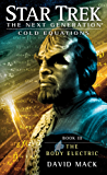 Cold Equations: The Body Electric: Book Three (Star Trek Seekers 3)