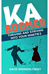 KABOOMER : Thriving and Striving into your 90s Kindle Edition