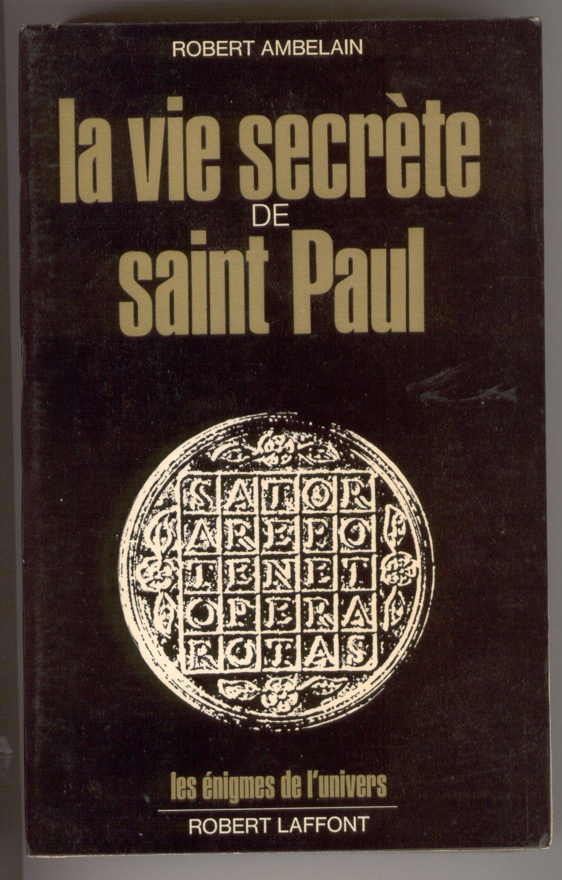 La vie secrète de Saint Paul Broché – 1 janvier 1971 Robert Ambelain B004I345ZG 201207991