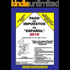Pago de Impuestos en Español 2019: Exclusivo para contribuyentes fiscales en México (Spanish Edition)