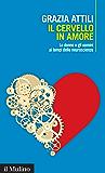 Il cervello in amore: Le donne e gli uomini ai tempi delle neuroscienze (Intersezioni)