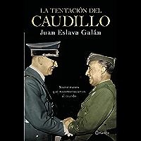 """La tentación del Caudillo: Nueve meses que """"no"""" estremecieron al mundo (Spanish Edition)"""