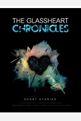 The Glassheart Chronicles Kindle Edition