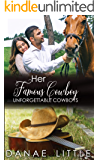 Her Famous Cowboy: A Clean & Wholesome Cowboy Romance (Unforgettable Cowboys Book 5)