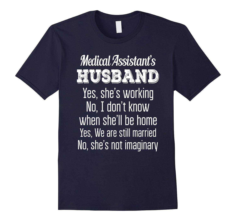 Medical Assistants Husband Funny Anniversary Gift T Shirt-TD