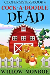 Cock-A-Doodle Dead (Cooper Sisters Cozy Mystery Book 4) Kindle Edition