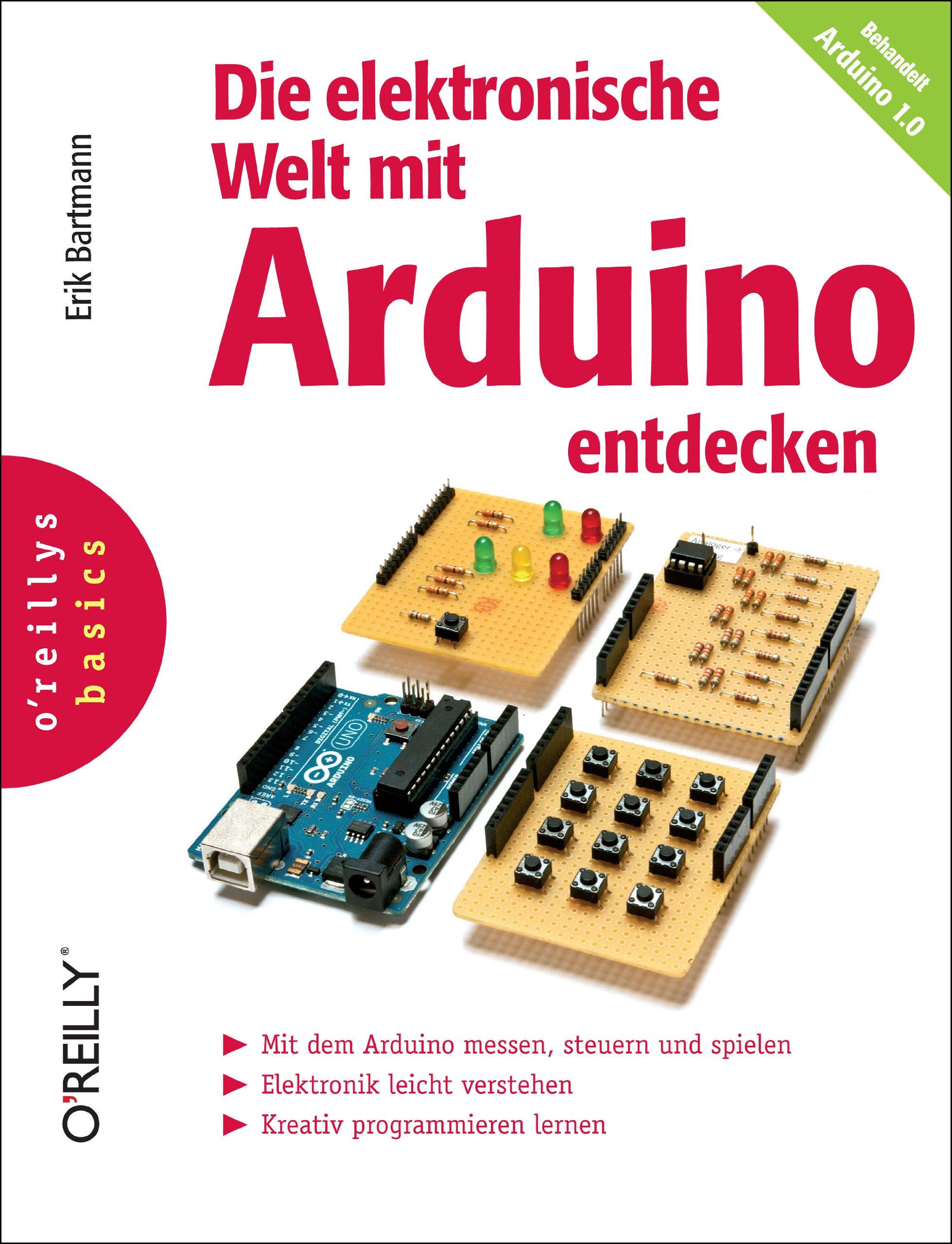 Die elektronische Welt mit Arduino entdecken: Amazon.de: Erik ...