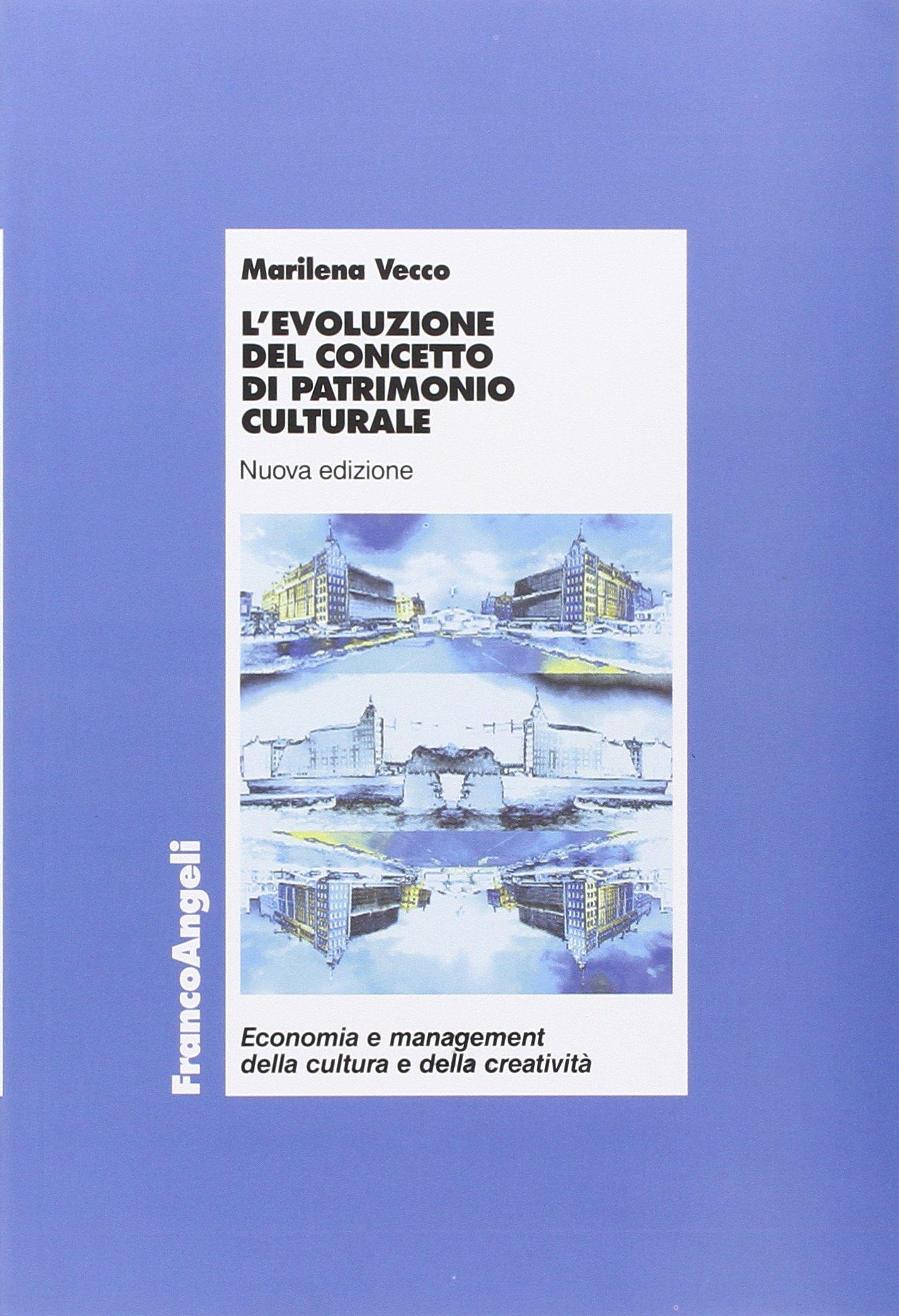 L'evoluzione del concetto di patrimonio culturale Copertina flessibile – 31 mar 2011 Marilena Vecco Franco Angeli 8856838168 ECONOMIA