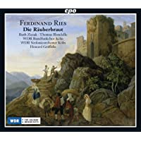Ries: Die Rauberbraut [Ruth Ziesak, Thomas Blondelle, Howard Griffiths] [CPO: 777655-2]