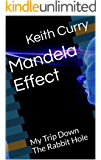 Mandela Effect: My Trip Down The Rabbit Hole