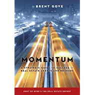 Momentum: A Strategic Guide to Success for Real Estate Agents and Brokers