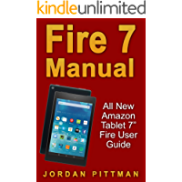 """Fire 7 Manual: All New Amazon Tablet 7"""" Fire User Guide (Amazon Fire 7 Guide, Beginner to Expert Guidebook, Complete with Instructions)"""