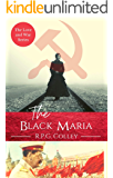 The Black Maria: Historical fiction with heart and drama (The Love and War Series Book 4)