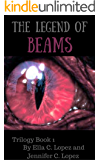 The Legend of Beams (Book One)