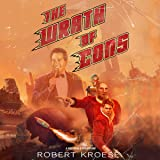 The Wrath of Cons: A Rex Nihilo Adventure: Starship Grifters, Book 3