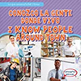 Conozco la gente donde vivo/ I Know People Around Town (Lo que conozco/