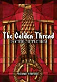The Golden Thread: Esoteric Hitlerism