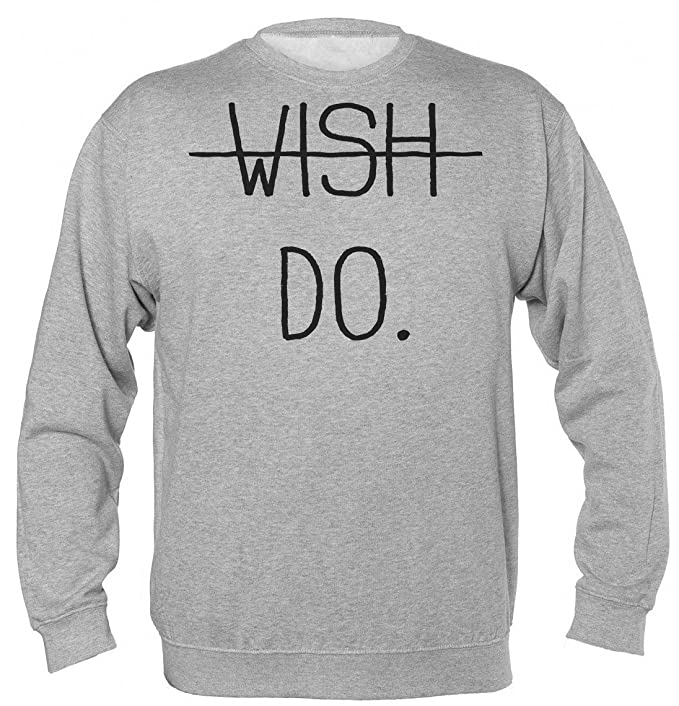Wish Against Do. Just Do It Unisex Sudadera: Amazon.es: Ropa y accesorios