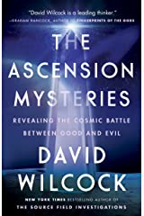 The Ascension Mysteries: Revealing the Cosmic Battle Between Good and Evil Kindle Edition