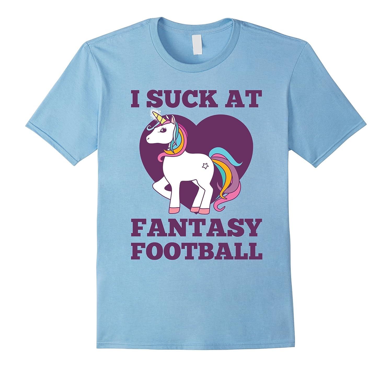 I Suck At Fantasy Football T-Shirt Funny Draft Party Unicorn-T-Shirt