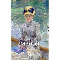 Delphi Complete Paintings of Berthe Morisot (Illustrated) (Delphi Masters of Art Book 48) (English Edition)