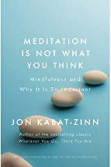 Meditation is Not What You Think: Mindfulness and Why It Is So Important (Coming to Our Senses Part 1) Kindle Edition