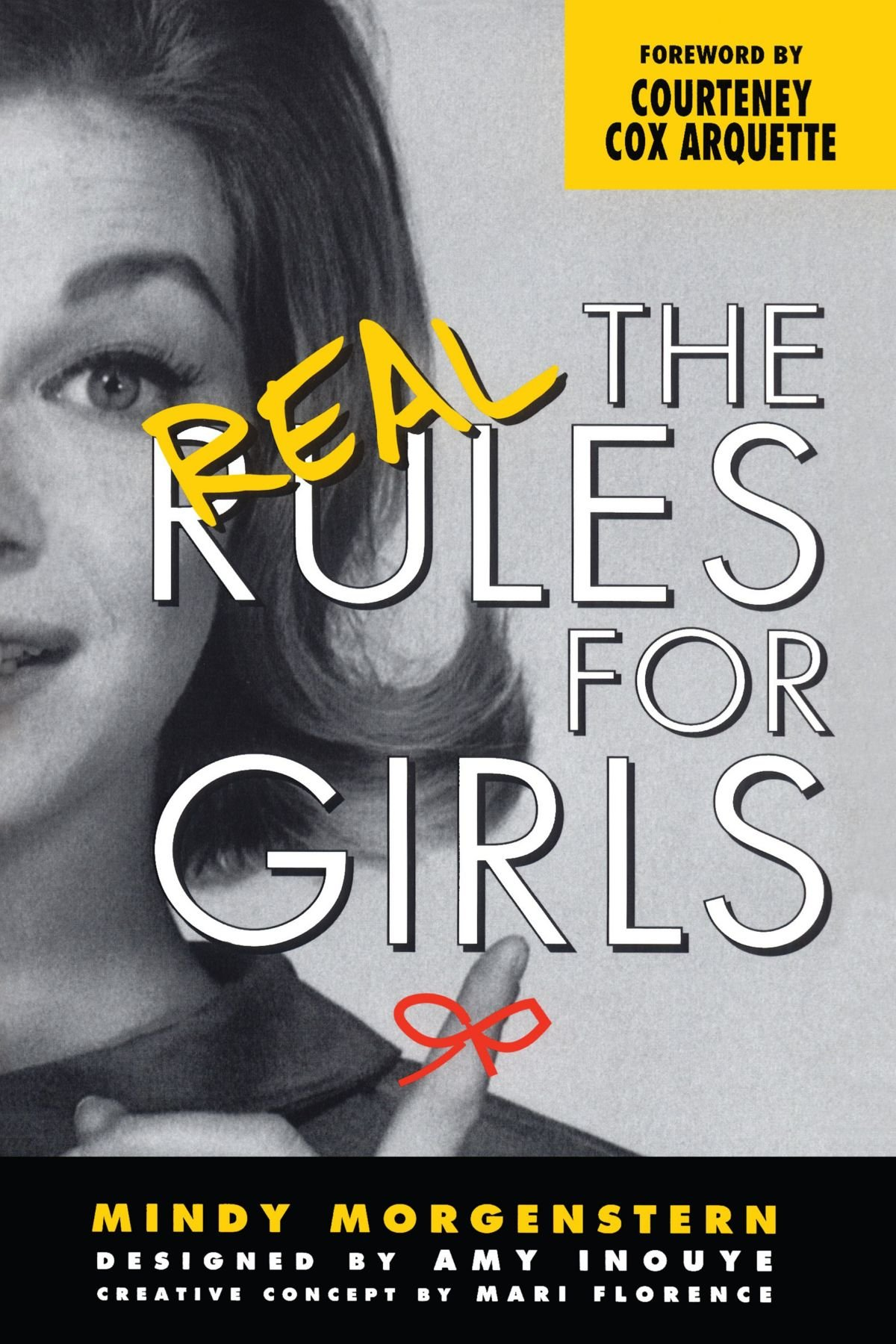The Real Rules for Girls: Mindy Morgenstern, Courteney Cox Arquette, Amy  Inouye, Mari Florence: 9780743457255: Amazon.com: Books