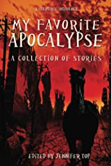 My Favorite Apocalypse: A Collection of Stories Kindle Edition