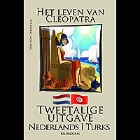 Turks leren - Tweetalige uitgave (Nederlands - Turks) Het leven van Cleopatra