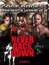 UCMMA 12 – Never Back Down – Part 1