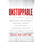 Unstoppable: How to Get Through Hell, Overcome Anxiety, and Dominate in Business and Life (English Edition)