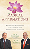 The Magical Book of Affirmations: 405 Powerful Affirmations to Accelerate Your Breakthrough to Success