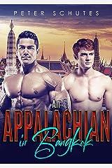 An Appalachian in Bangkok (Appalachian Bred Volume Two Book 3) Kindle Edition