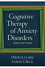 Cognitive Therapy of Anxiety Disorders: Science and Practice Kindle Edition