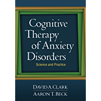 Cognitive Therapy of Anxiety Disorders: Science and Practice (English Edition)